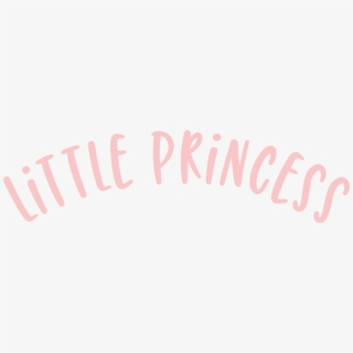 Little Princess Svg Cut File Calligraphy Transparent Cartoon Free Cliparts Silhouettes Netclipart